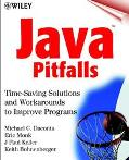 Java Pitfalls Time-Saving Solutions and Workarounds to Improve Programs
