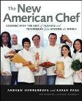 New American Chef Cooking With the Best of Flavors and Techniques from Around the World