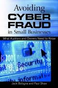 Avoiding Cyber Fraud in Small Businesses What Auditors and Owners Need to Know