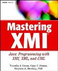 Mastering Xmi Java Programming With Xmi, Xml, and Uml