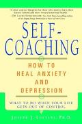 Self-Coaching How to Heal Anxiety and Depression