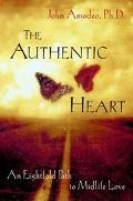 Authentic Heart An Eight-Fold Path to Midlife Love