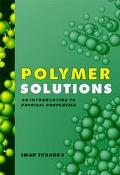 Polymer Solutions An Introduction to Physical Properties