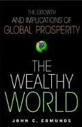 Wealthy World The Growth and Implications of Global Prosperity