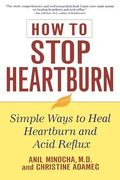 How to Stop Heartburn Simple Ways to Heal Heartburn and Acid Reflux