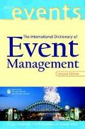 International Dictionary of Event Management Over 3500 Administration, Coordination, Marketi...