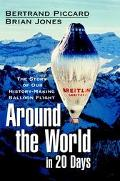 Around the World in 20 Days The Story of Our History-Making Balloon Flight