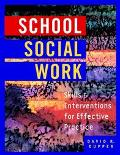 School Social Work Skills and Interventions for Effective Practice