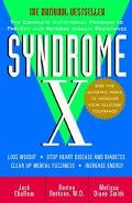 Syndrome X The Complete Nutritional Program to Prevent and Reverse Insulin Resistance
