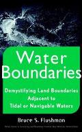 Water Boundaries Demystifying Land Boundaries Adjacent to Tidal or Navigable Waters