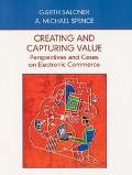 Creating and Capturing Value Perspectives and Cases on Electronic Commerce