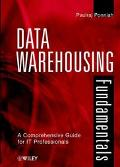 Data Warehousing Fundamentals A Comprehensive Guide for It Professionals
