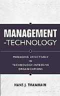 Management Of Technology Managing Effectively In Technology-Intensive Organizations
