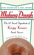 Making Dough The 12 Secret Ingredients of Krispy Kreme's Sweet Success