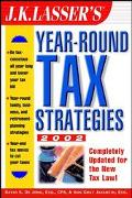J.K. Lasser's Year-Round Tax Strategies 2002