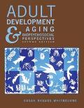 Adult Development & Aging: Biopsychosocial Perspectives