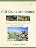 Golf Course Architecture Evolutions in Design, Contruction, And Restoration Technology