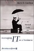 Managing It As a Business A Survival Guide for Ceo's