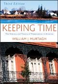 Keeping Time The History And Theory Of Preservation In America
