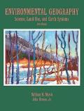 Environmental Geography: Science, Land Use, and Earth Systems, 3rd Edition