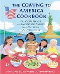Coming to America Cookbook Delicious Recipes and Fascinating Stories from America's Many Cul...