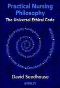 Practical Nursing Philosophy The Universal Ethical Code