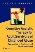 Cognitive Analytic Therapy for Adult Survivors of Childhood Abuse Approaches to Treatment an...