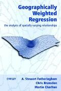 Geographically Weighted Regression The Analysis of Spatially Varying Relationships