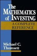 Mathematics of Investing A Complete Reference