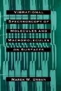 Vibrational Spectroscopy of Molecules and Macromolecules on Surfaces