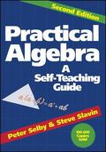 Practical Algebra A Self Teaching Guide