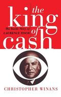 King of Cash The Inside Story of Laurence Tisch