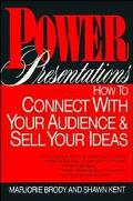Power Presentations How to Connect With Your Audience and Sell Your Ideas