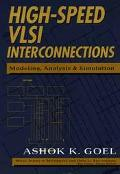 High-Speed Vlsi Interconnections Modeling, Analysis, and Simulation