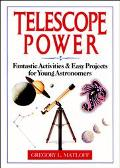 Telescope Power Fantastic Activities & Easy Projects for Young Astronomers