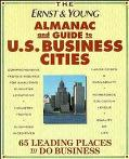 Ernst & Young Almanac of U.S. Business Cities A Guide to 66 Leading Places to Do Business