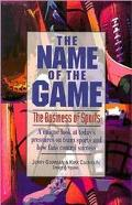 Name of the Game The Business of Sports