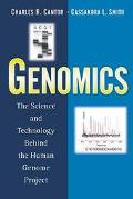 Genomics The Science and Technology Behind the Human Genome Project
