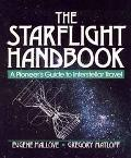 Starflight Handbook A Pioneer's Guide to Interstellar Travel