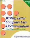 Writing Better Computer User Documentation from Paper to HyperText, Version 2.0: The First Q...