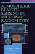 Atmospheric Remote Sensing by Microwave Radiometry (Wiley Series in Remote Sensing and Image...