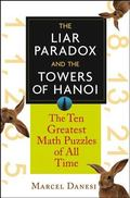 Liar Paradox and the Towers of Hanoi The 10 Greatest Math Puzzles of All Time