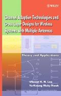 Channel-Adaptive Technologies And Cross-Layer Designs for Wireless Systems With Multiple Ant...