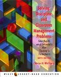 Solving Discipline And Classroom Management Problems Methods and Models for Today's Teachers