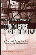Smith, Currie & Hancock's Common Sense Construction Law A Practical Guide For The Constructi...