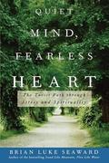Quiet Mind, Fearless Heart The Taoist Path through Stress and Spirituality