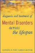 Diagnosis and Treatment of Mental Disorders Across the Lifespan