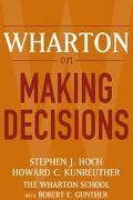 Wharton On Making Decisions