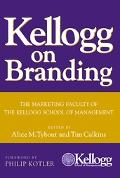 Kellogg On Branding The Marketing Faculty Of The Kellogg School Of Management