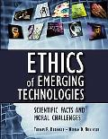 Ethics of Emerging Technologies Scientific Facts and Moral Challenges